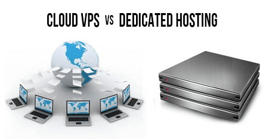 Cloud VPS vs Dedicated Hosting